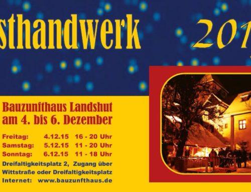 Kunsthandwerk im        Bauzunfthaus Landshut     vom 4.-6.Dezember 2015